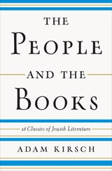 The People and the Books - 18 Classics of Jewish Literature | Adam Kirsch | 9780393241761