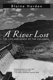 A River Lost - The Life & Death of the Columbia (Paper)