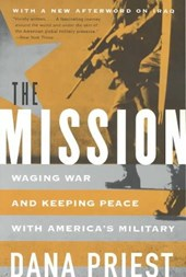 The Mission - Waging War and Keeping Peace with America's Military
