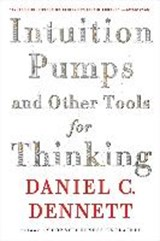 Intuition Pumps and Other Tools for Thinking | Daniel C. Dennett |