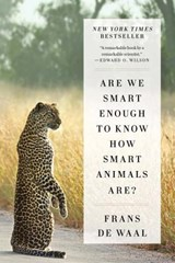 Are We Smart Enough to Know How Smart Animals Are? | Waal, de, Frans |