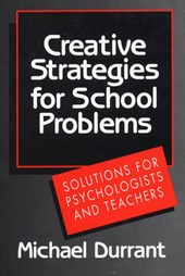 Creative Strategies for School Problems - Solutions for Psychologists & Teachers