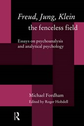 Freud, Jung, Klein-The Fenceless Field