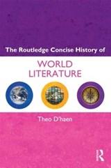 The Routledge Concise History of World Literature   D'haen, Theo (K.U. Leuven University, Belgium)  