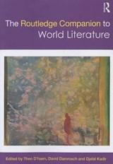 The Routledge Companion to World Literature   Theo D'haen ; David Damrosch ; Djelal Kadir  