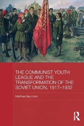 The Communist Youth League and the Transformation of the Soviet Union, 1917-1932