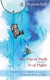 The Tao of Pooh & The Te of Piglet
