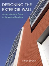 Brock, L: Designing the Exterior Wall