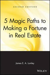 5 Magic Paths to Making a Fortune in Real Estate