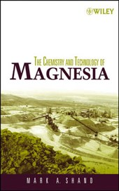 Shand, M: Chemistry and Technology of Magnesia