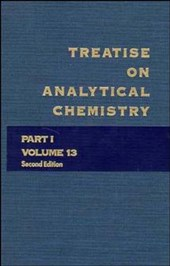 Treatise on Analytical Chemistry, Part 1 Volume 13
