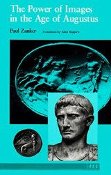 The Power of Images in the Age of Augustus   Zanker, Paul ; Shapiro, Alan  