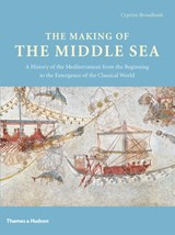 Making of the middle sea   Cyprian Broodbank  