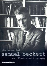 The Essential Samuel Beckett | Enoch Brater | 9780500284117