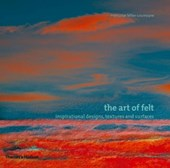 Art of felt : inspirational designs, textures and surfaces