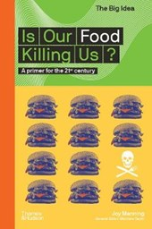 The big idea Is our food killing us?