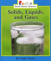 Solids, Liquids, and Gases (Rookie Read-About Science: Physical Science: Previous Editions)