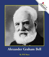 Alexander Graham Bell (Rookie Biographies: Previous Editions)