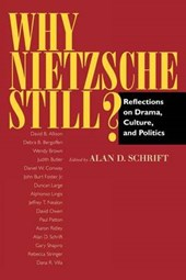 Why Nietzsche Still?