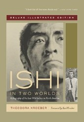 Kroeber, T: Ishi in Two Worlds - A Biography of the Last Wil
