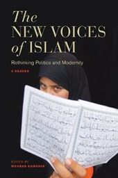 The New Voices of Islam - Rethinking Politics and Modernity - A Reader