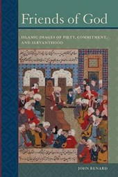 Renard, J: Friends of God - Islamic Images of Piety, Commmit