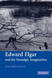 Edward Elgar and the Nostalgic Imagination