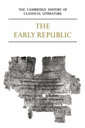 The Cambridge History of Classical Literature: Volume 2, Latin Literature, Part 1, The Early Republic