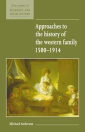 Approaches to the History of the Western Family 1500-1914