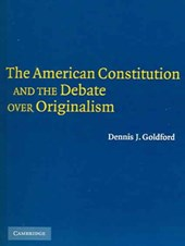 The American Constitution and the Debate over Originalism