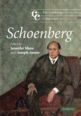 The Cambridge Companion to Schoenberg | Jennifer Shaw ; Joseph Auner |