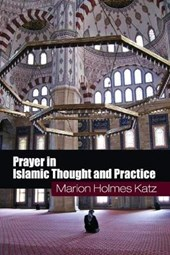Prayer in Islamic Thought and Practice