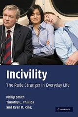 Incivility | Philip Smith ; Timothy L. Phillips ; Ryan D. King |