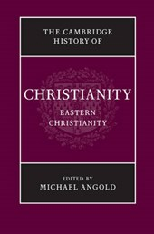 The Cambridge History of Christianity: Volume 5, Eastern Christianity