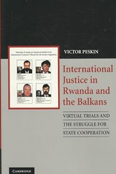 International Justice in Rwanda and the Balkans