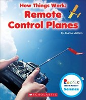 Remote Control Planes (Rookie Read-About Science: How Things Work)