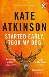 Started Early, Took My Dog | Kate Atkinson |