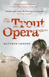 The Trout Opera | Matthew Condon |