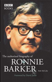Authorized Biography of Ronnie Barker