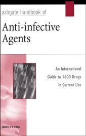 Ashgate Handbook of Anti-Infective Agents: An International Guide to 1, 600 Drugs in Current Use