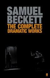 The Complete Dramatic Works of Samuel Beckett | Samuel Beckett |