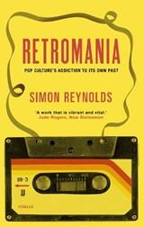 Retromania | Simon Reynolds |