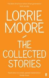 Collected stories of lorrie moore | Lorrie Moore |