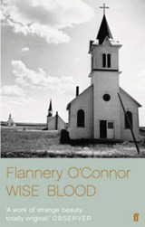Wise Blood   Flannery O'connor  