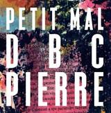 Petit Mal   Dbc Pierre  