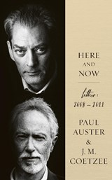 Here and Now | Paul Auster ; J. M. Coetzee |