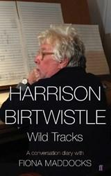 Harrison Birtwistle | Harrison Birtwistle ; Fiona Maddocks |