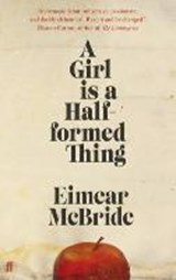A Girl is a Half-formed Thing | Eimear McBride |