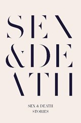 Sex & Death | Sarah Hall ; Peter Hobbs |