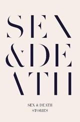 Sex & Death | Sarah Hall ; Peter Hobbs |